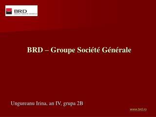 BRD – Groupe Soci é t é  G é n érale