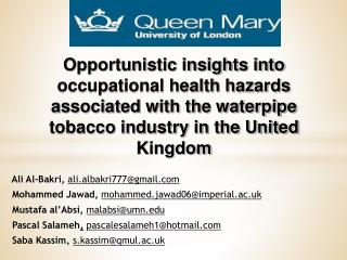 Ali Al-Bakri,  ali.albakri777@gmail   Mohammed Jawad,  mohammed.jawad06@imperial.ac.uk