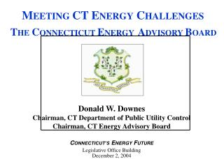 Donald W. Downes Chairman, CT Department of Public Utility Control