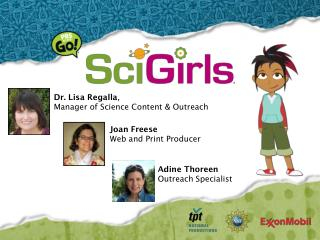 Dr. Lisa Regalla ,  Manager of Science Content & Outreach