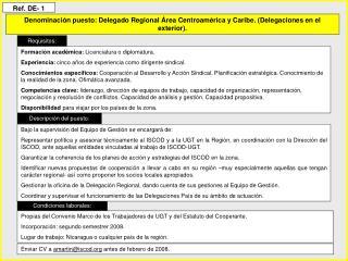 Denominaci n puesto: Delegado Regional  rea Centroam rica y Caribe. Delegaciones en el exterior.