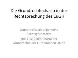 Die Grundrechtecharta in der Rechtsprechung des EuGH