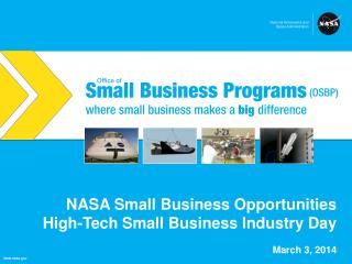 NASA Small Business Opportunities  High-Tech Small Business Industry Day March 3, 2014