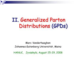 II.  Generalized Parton Distributions  (GPDs)