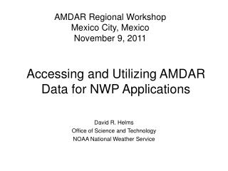 Accessing and Utilizing AMDAR Data for NWP Applications