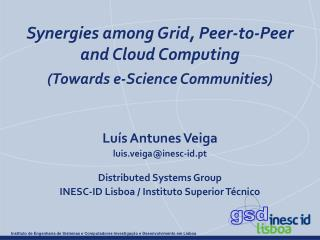 Synergies among Grid, Peer-to-Peer and Cloud Computing (Towards e-Science Communities)