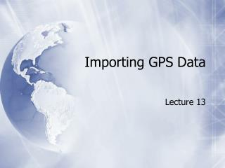 Importing GPS Data