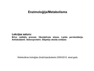 Enzimoloģija/Metabolisms Lekcijas saturs: