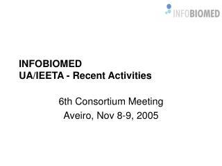 INFOBIOMED UA/IEETA - Recent Activities