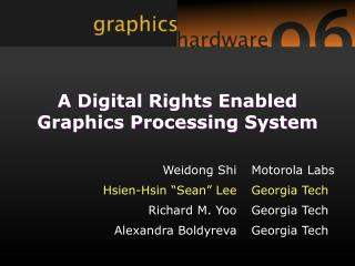 A Digital Rights Enabled Graphics Processing System