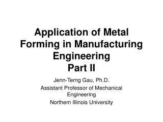 Application of Metal Forming in Manufacturing Engineering Part II