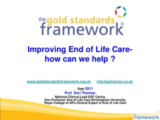 Improving End of Life  C are-  h ow can we help ?