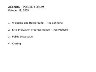 AGENDA – PUBLIC FORUM October 12, 2009