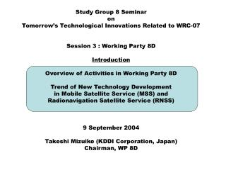 Study Group 8 Seminar on Tomorrow�s Technological Innovations Related to WRC-07