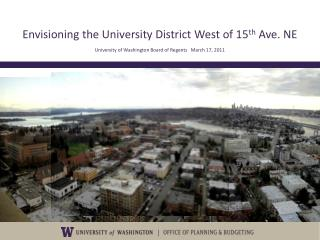 Envisioning the University District West of 15 th  Ave. NE