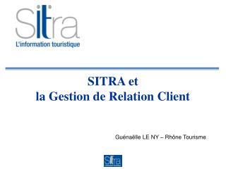 SITRA et  la Gestion de Relation Client