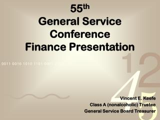 55 th General Service Conference Finance Presentation