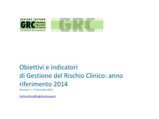 Obiettivi e indicatori di Gestione del Rischio Clinico: anno riferimento 2014