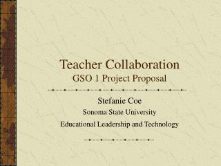 Teacher Collaboration GSO 1 Project Proposal