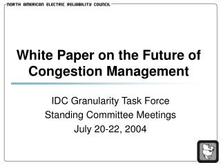 White Paper on the Future of Congestion Management
