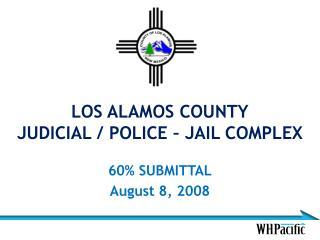 LOS ALAMOS COUNTY JUDICIAL / POLICE – JAIL COMPLEX