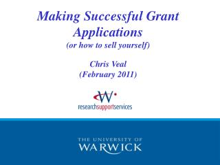 Making Successful Grant Applications (or how to sell yourself) Chris Veal (February 2011)