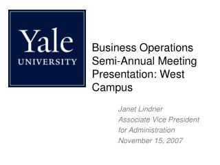 Business Operations  Semi-Annual Meeting Presentation: West Campus