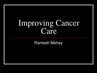 Improving Cancer Care