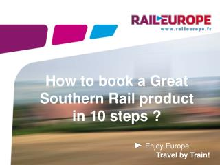 How to book a Great Southern Rail product in 10 steps ?