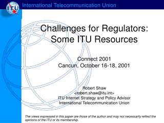Challenges for Regulators: Some ITU Resources