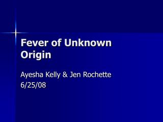Fever of Unknown Origin