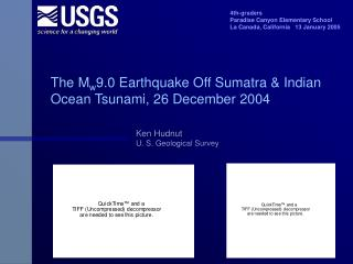 The M w 9.0 Earthquake Off Sumatra & Indian Ocean Tsunami, 26 December 2004