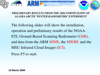 PRELIMINARY RESULTS FROM THE 2004 NORTH SLOPE OF ALASKA ARCTIC WINTER RADIOMETRIC EXPERIMENT