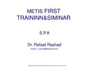 METIS  FIRST TRAININN&SIMINAR