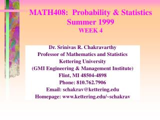 MATH408:  Probability & Statistics Summer 1999 WEEK 4
