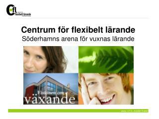 Centrum för flexibelt lärande Söderhamns arena för vuxnas lärande