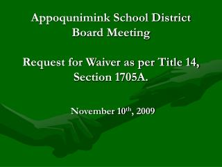 Appoqunimink School District Board Meeting Request for Waiver as per Title 14, Section 1705A.