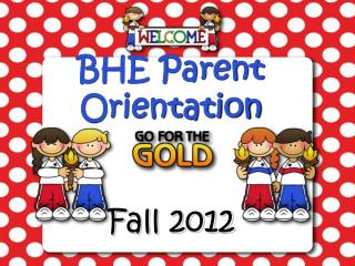 BHE Kindergarten Parent Orientation