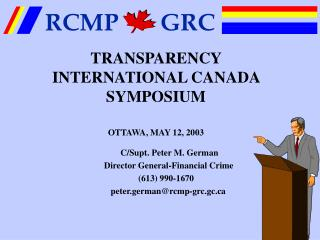 TRANSPARENCY INTERNATIONAL CANADA SYMPOSIUM OTTAWA, MAY 12, 2003