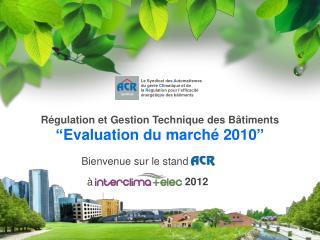 """Régulation et Gestion Technique des Bâtiments """" Evaluation du marché 2010 """""""