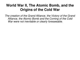 World War II, The Atomic Bomb, and the Origins of the Cold War