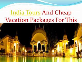 Get Holidays in India With Indian Tour And Travel