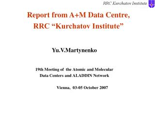 "Report from A+M Data Centre, RRC ""Kurchatov Institute"""