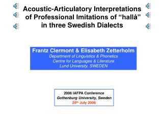 Frantz Clermont & Elisabeth Zetterholm Department of Linguistics & Phonetics