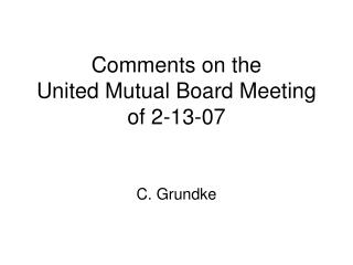 Comments on the  United Mutual Board Meeting of 2-13-07