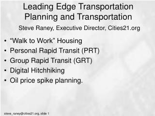 """Walk to Work"" Housing Personal Rapid Transit (PRT)   Group Rapid Transit (GRT)"