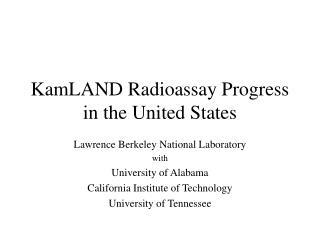 KamLAND Radioassay Progress in the United States