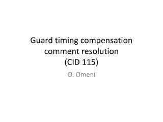 Guard timing compensation comment resolution  (CID 115)