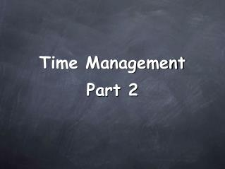 Time Management Part 2
