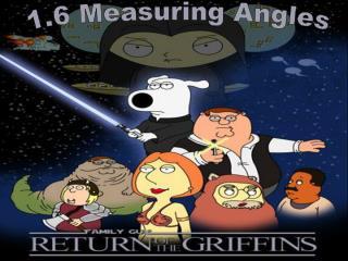 1.6 Measuring Angles